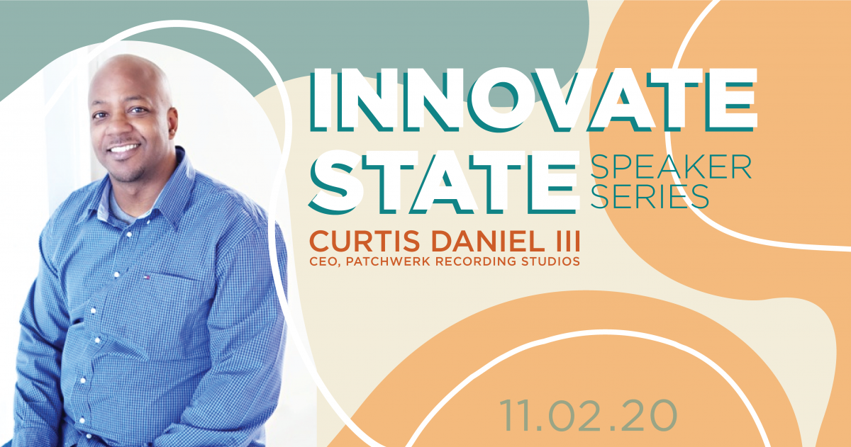 Innovate State with Curtis Daniel III, co-founder & CEO of Patchwerk Recording Studios